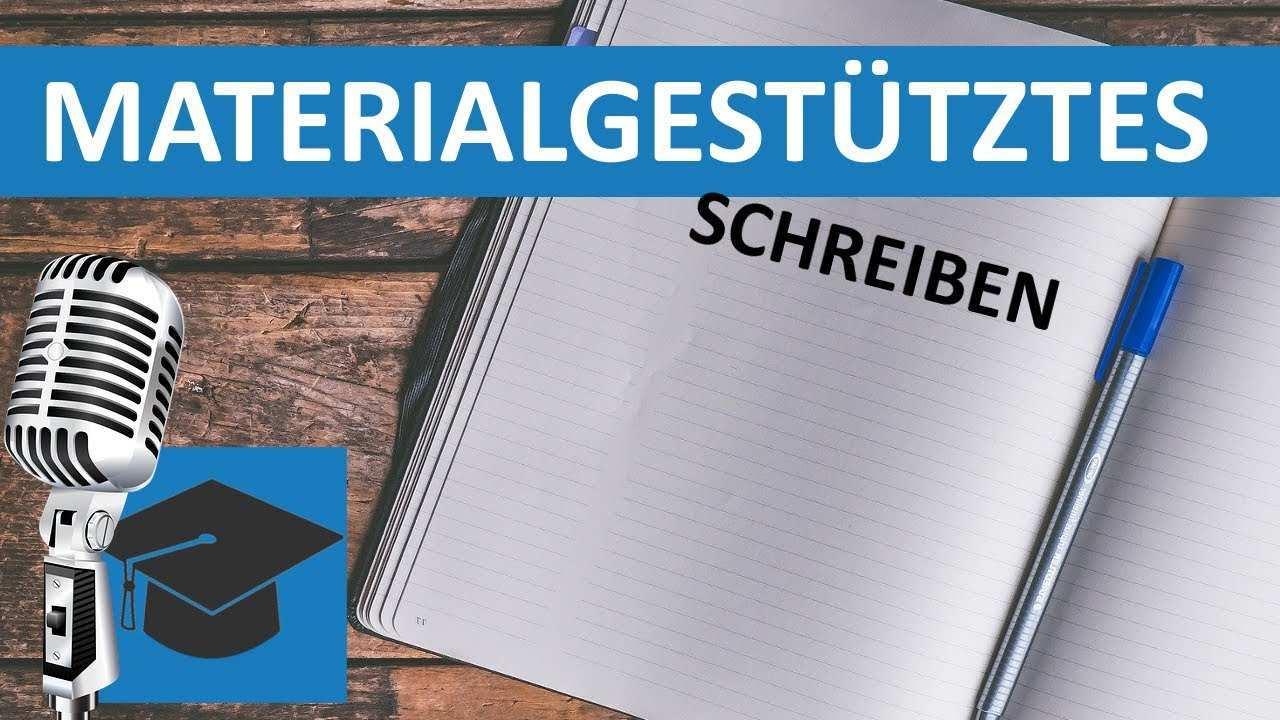 Materialgestutztes Schreiben Wie Geht Das Beispiel Lernenleicht Deutsch Youtube