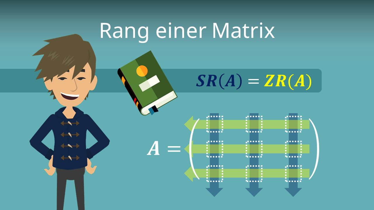 Rang Einer Matrix Einfach Erklart Berechnung Mit Video
