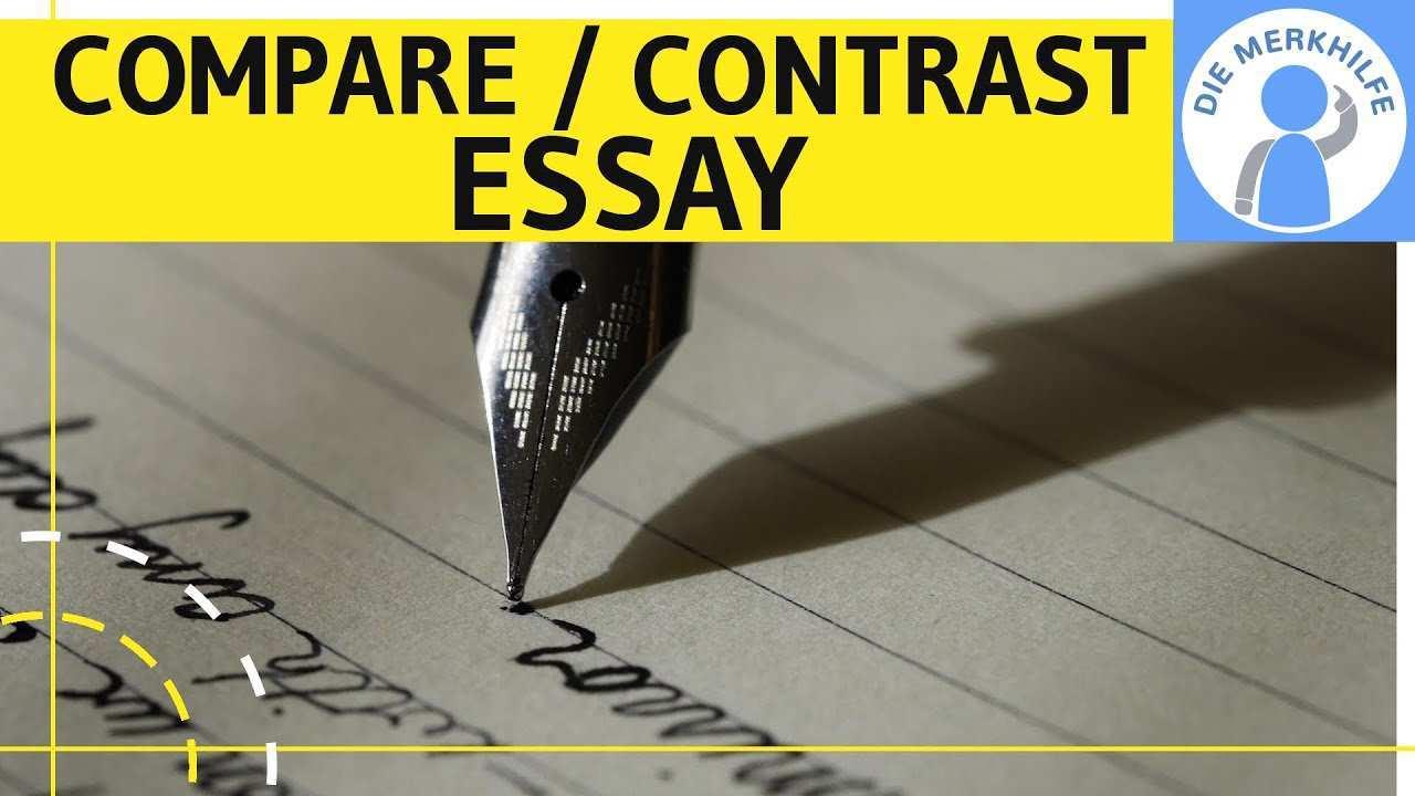 How To Write A Compare And Contrast Essay Wie Schreibe Ich Eine Comparison Vergleich In Englisch Youtube