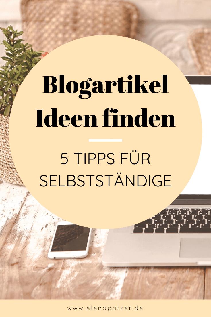 Blogartikel Ideen Finden 5 Tipps Fur Selbststandige In 2020 Tipps Erfolgreich Bloggen Blog Themen
