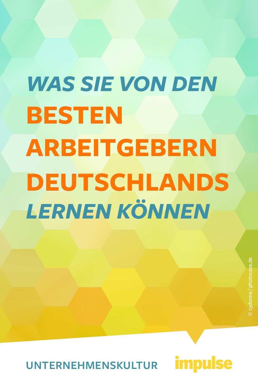 Das Machen Die Besten Arbeitgeber Deutschlands Anders Personalfuhrung Fuhrungskompetenzen Unternehmensfuhrung