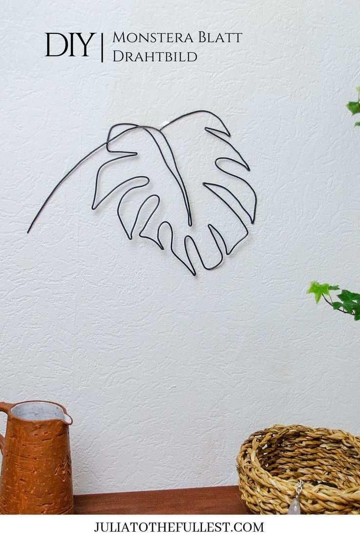 Diy Drahtbild Monstera Blatt Selbst Biegen Julia To The Fullest Diy In 2020 Wire Drawing Wire Diy Wire Wall Art