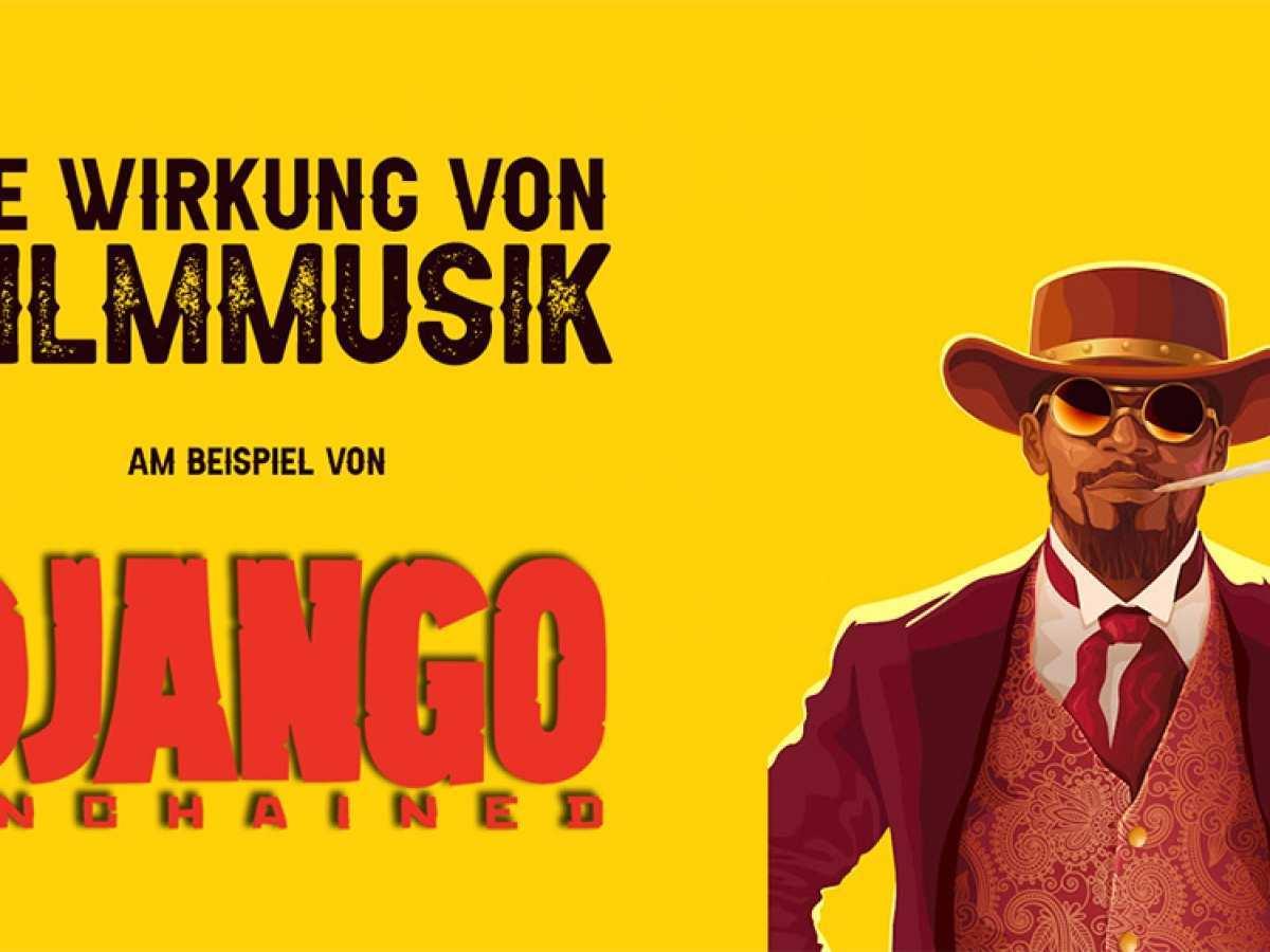 Wirkung Von Filmmusik Django Unchained Mainfilm Filmproduktion