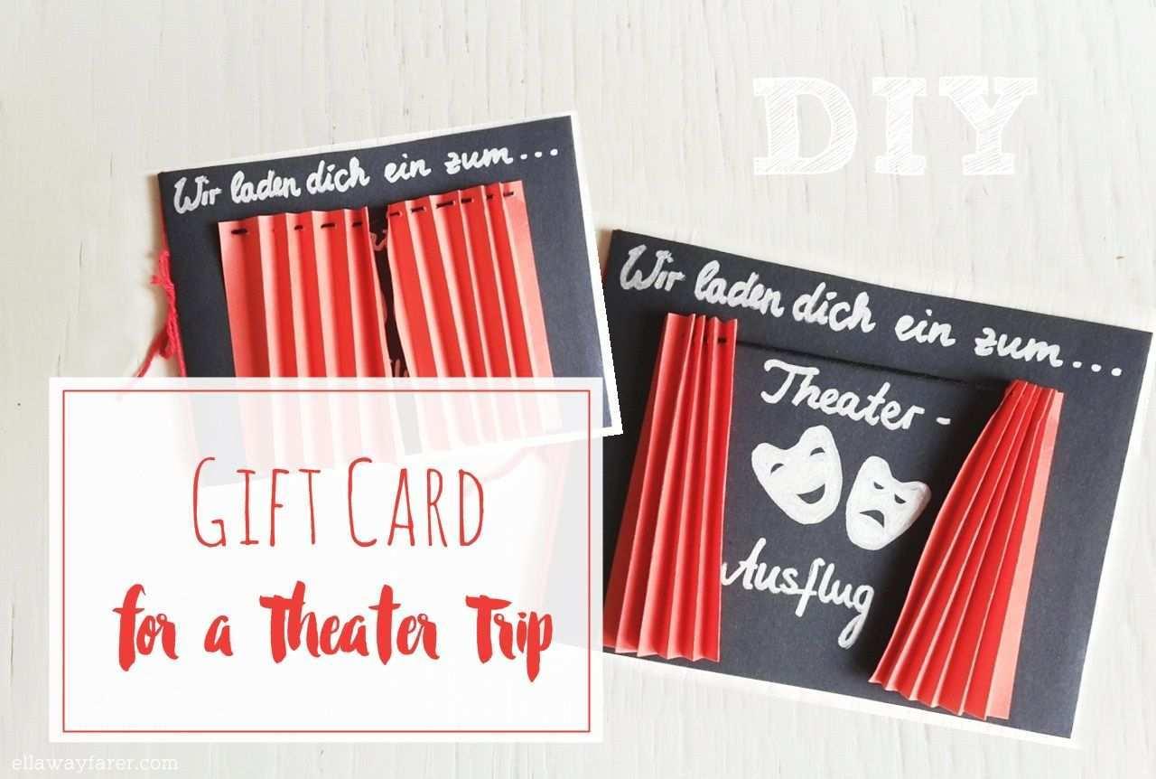 Diy Giftcard For A Trip To The Theater Ella Wayfarer Gutschein Selber Basteln Gutschein Basteln Gutschein Geschenke