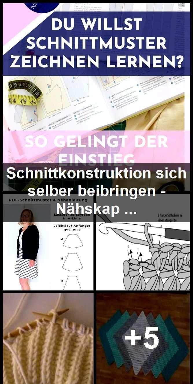 Schnittkonstruktion Sich Selber Beibringen Nahskapaden Schnittchen Anfanger Strickprojekte Nahtechniken