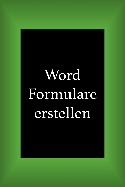 Ein Word Formular Erstellen Edv Tipps Und Tricks Tipps Und Tricks Buroorganisation Tipps Excel Tipps