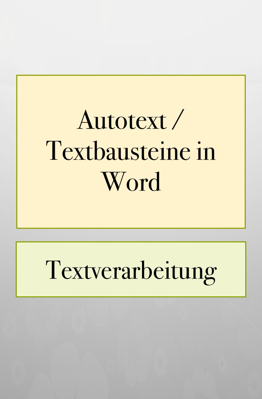 Word Tipps Textbausteine Word Office Tipps Lernen