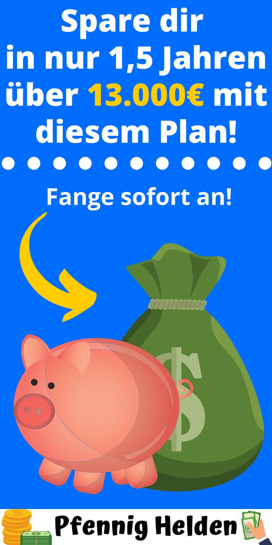 13 106 35 In 1 5 Jahren Sparen Schnell Viel Geld Sparen Pfennig Helden Geld Sparen Tipps Zum Geld Sparen Sparen
