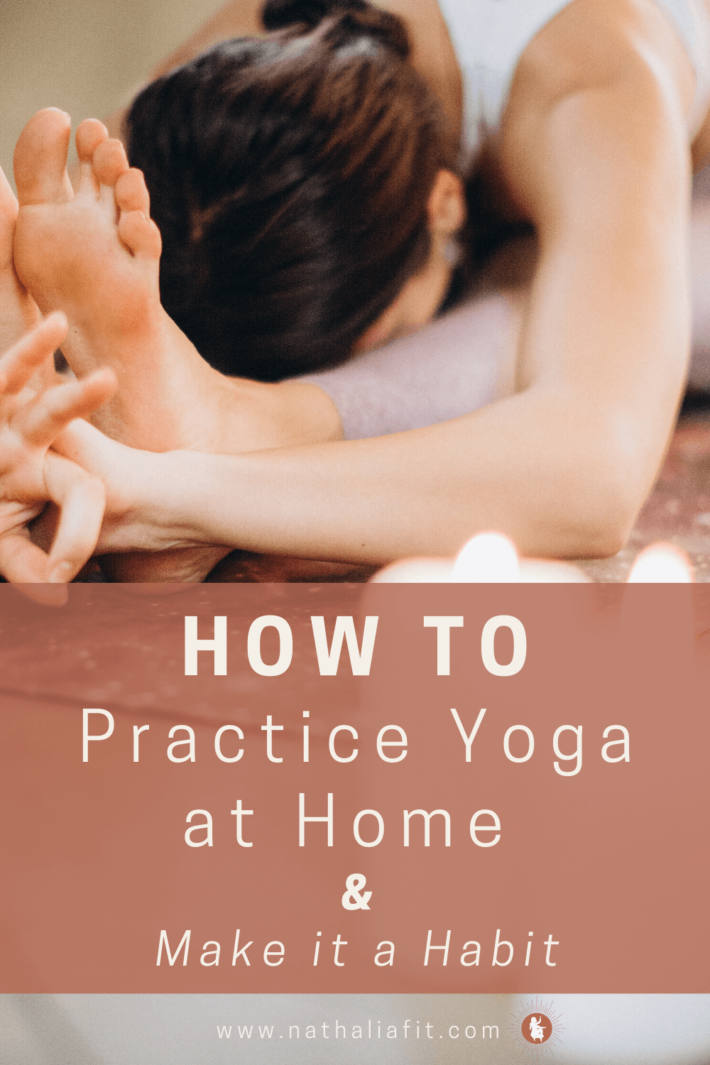 Learn To Practice Yoga At Home Make It A Habit In 2020 Yoga Practice Yoga At Home Home Yoga Practice