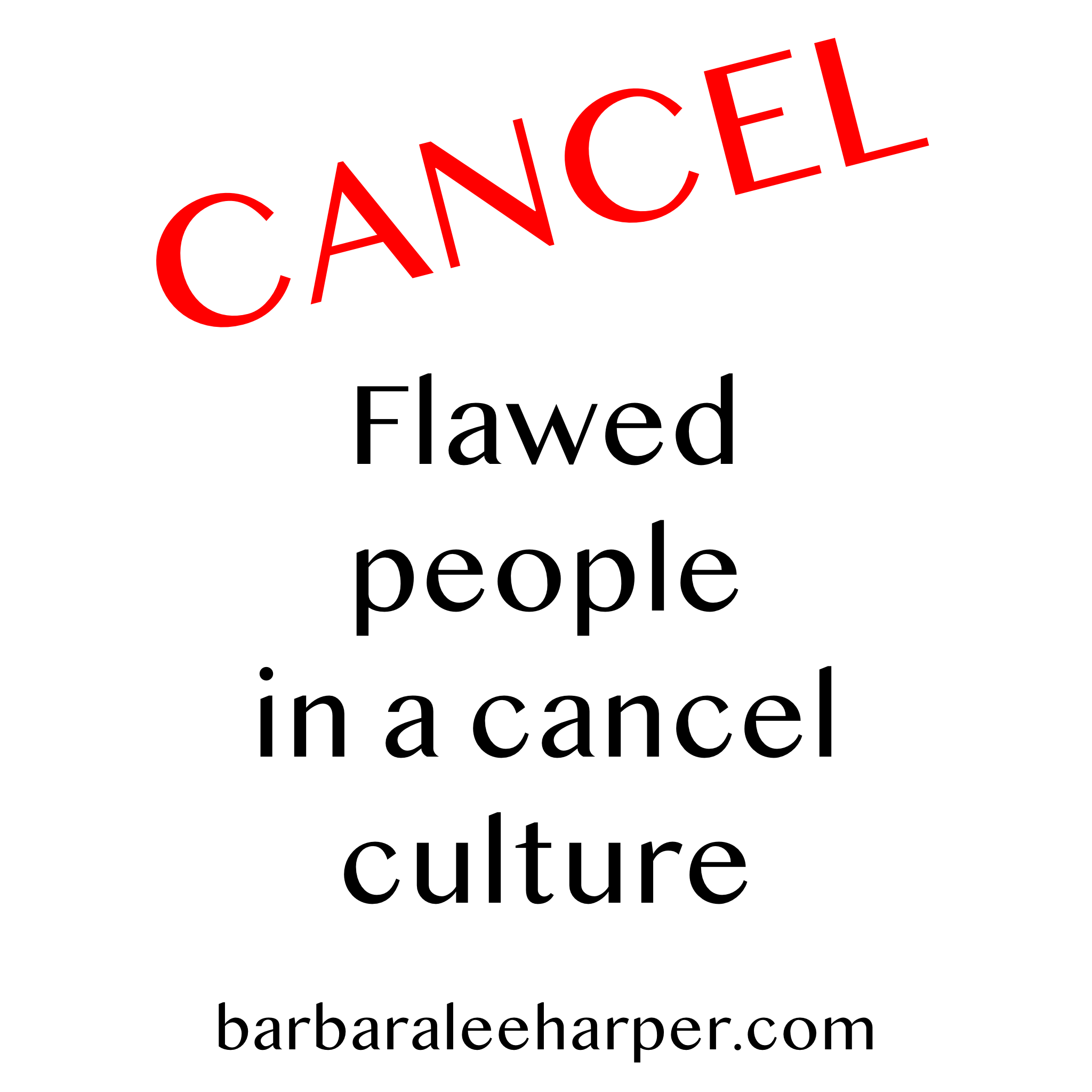Flawed People In A Cancel Culture In 2020 Culture Quotes Slow To Anger Slow To Speak