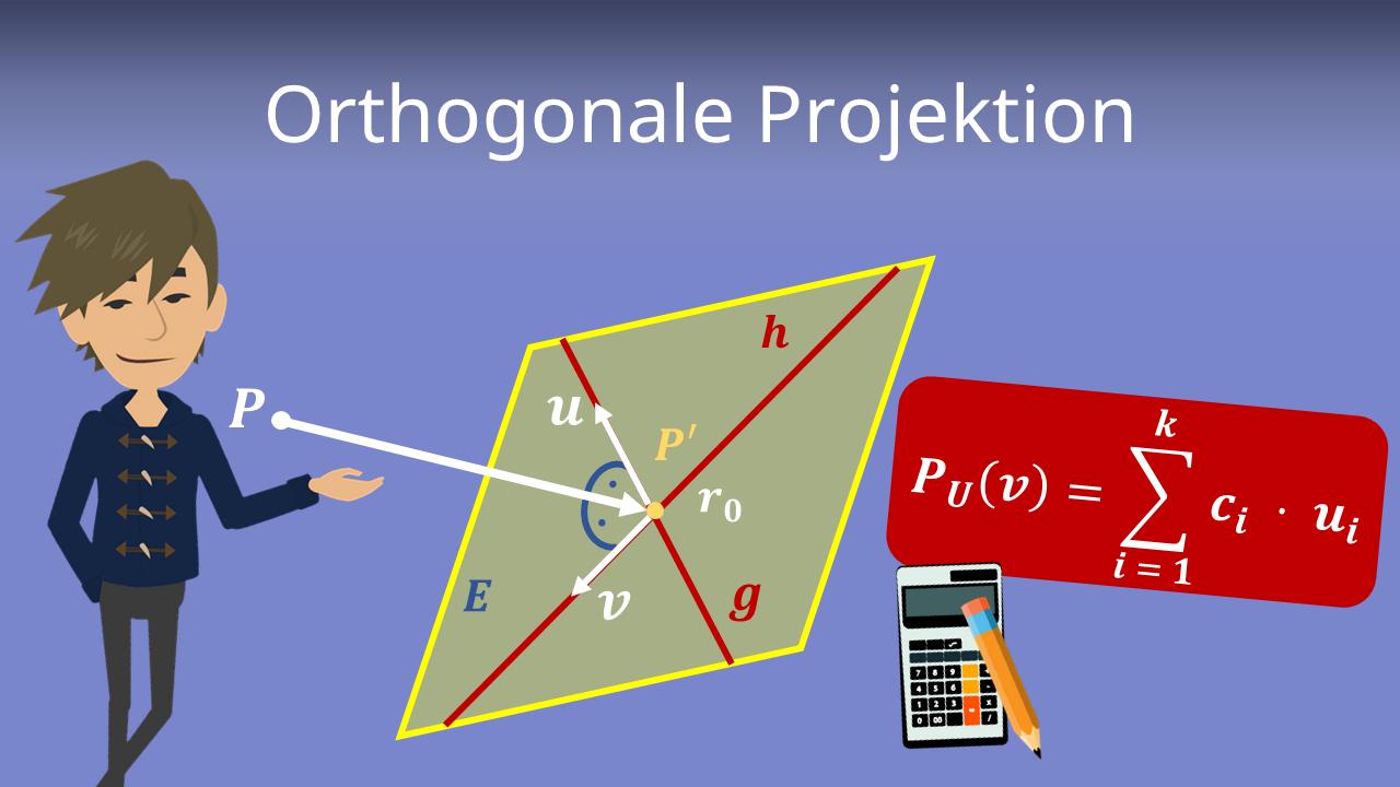 Orthogonale Projektion Herleitung Beispiel Mit Video