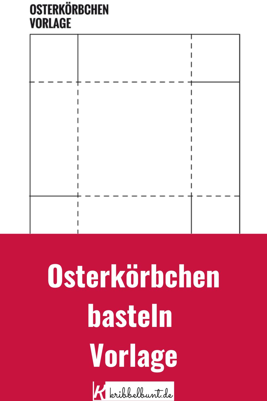 Osterkorbchen Basteln Nach Vorlage Fur Kinder In 2020 Osterkorbchen Basteln Vorlagen Osterkorbchen Basteln Basteln