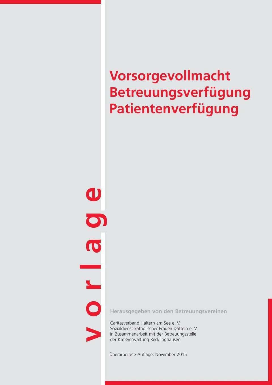 V O R L A G E Vorsorgevollmacht Betreuungsverfugung Patientenverfugung Herausgegeben Von Den Betreuungsvereinen Pdf Free Download
