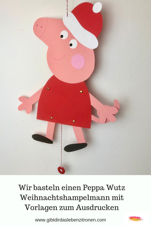 Wir Basteln Einen Peppa Wutz Weihnachtshampelmann Mit Vorlagen Zum Ausdrucken In 2020 Peppa Pig Party Crafts For Teens Peppa Pig Birthday