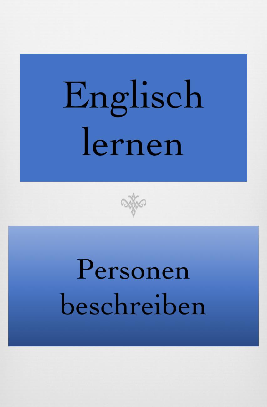 Personenbeschreibung Charaktereigenschaften Aussehen Englisch Lernen Lernen Englisch Vokabeln Lernen