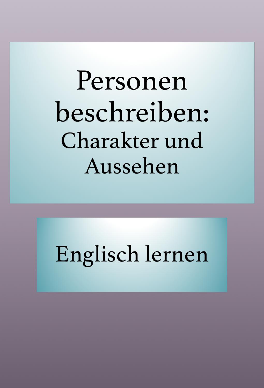 Personenbeschreibung Charaktereigenschaften Aussehen Englisch Lernen Lernen Englisch Lernen Grammatik