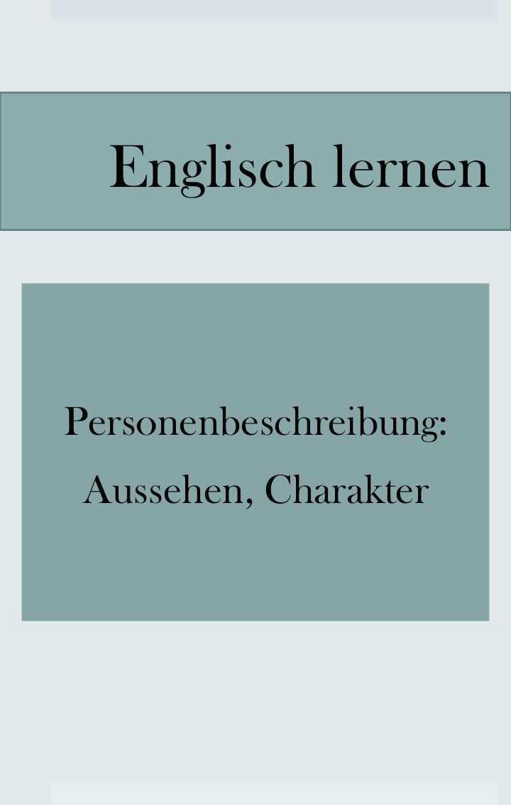 Personenbeschreibung Charaktereigenschaften Aussehen Englisch Lernen Englisch Vokabeln Lernen Personenbeschreibung