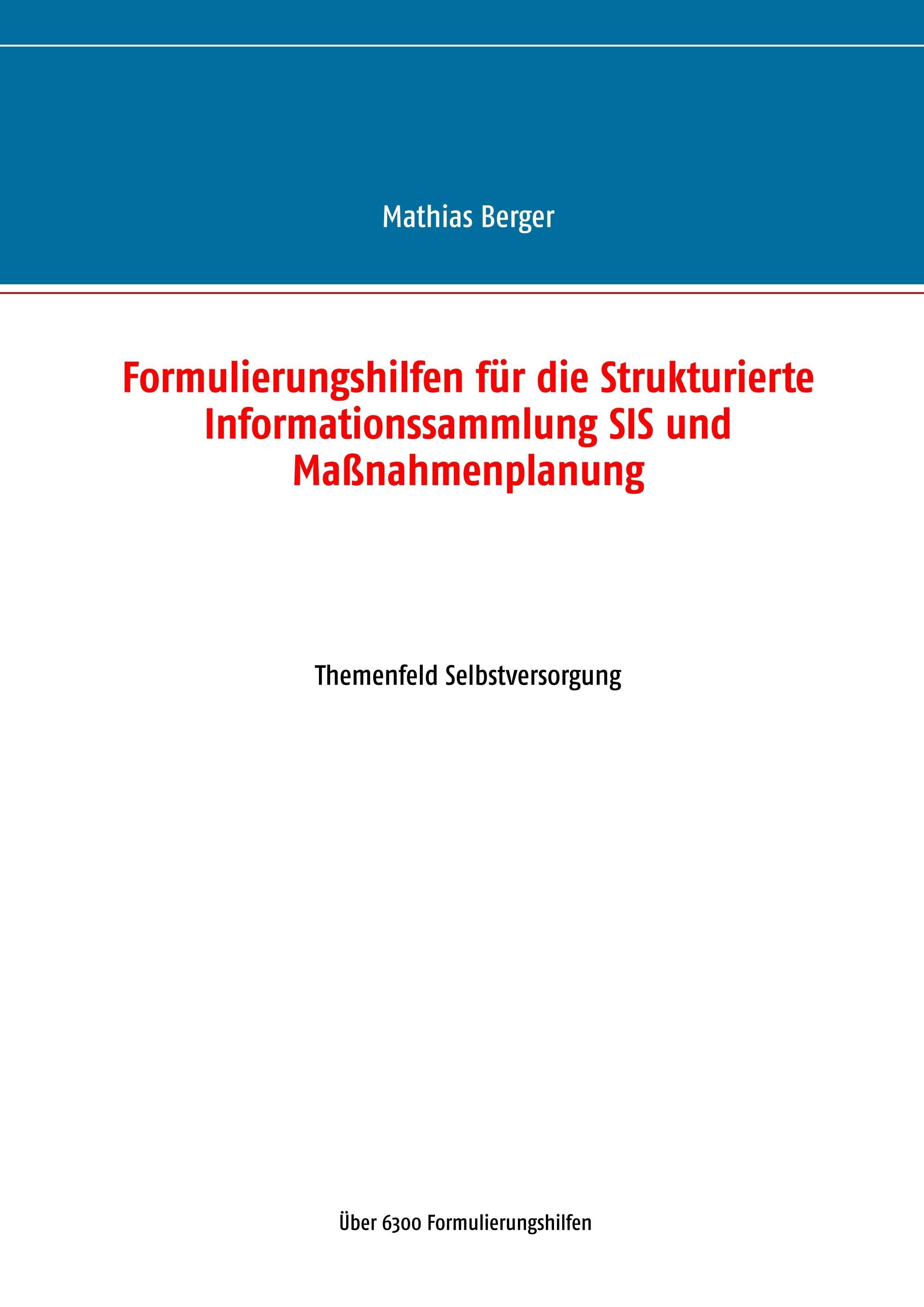 Formulierungshilfen Fur Die Strukturierte Informationssammlung Sis Und Massnahmenplanung Epub Ebook Kaufen Ebooks Pflege Heilberufe Betreuung Altenpflege