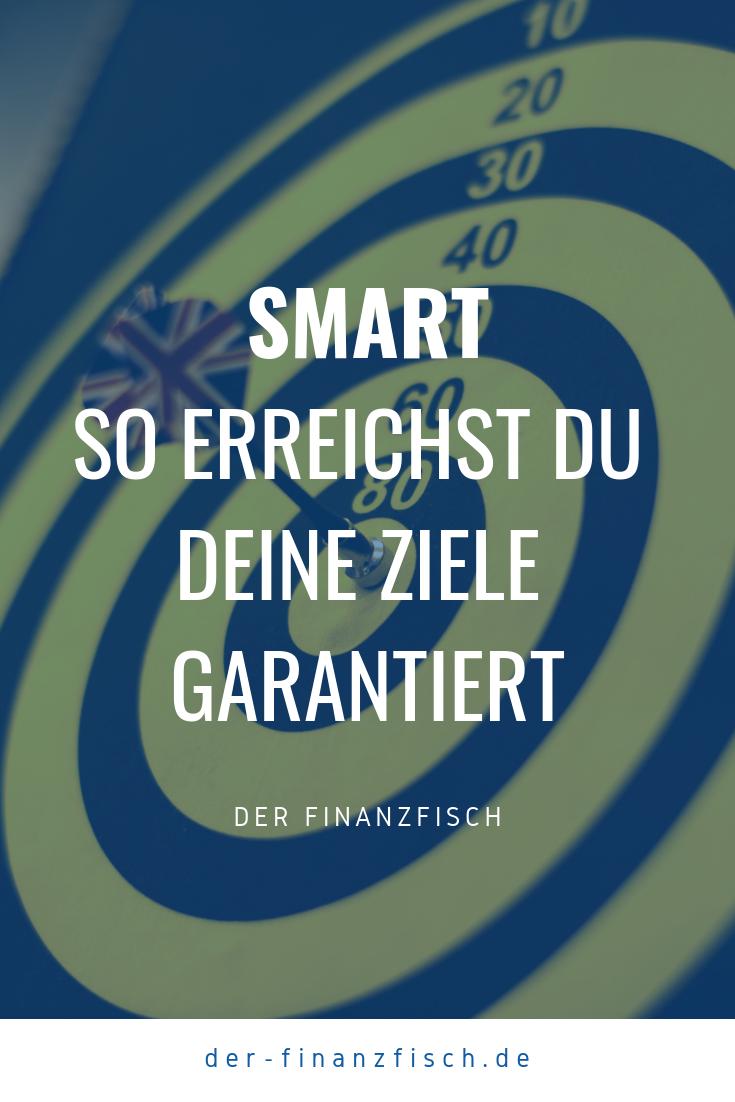 Smart Steht Fur Spezifisch Messbar Attraktiv Realistisch Und Terminiert Und Genau So Solltest Du Deine Ziele Formulieren Smart Methode Ziel Ziele Erreichen