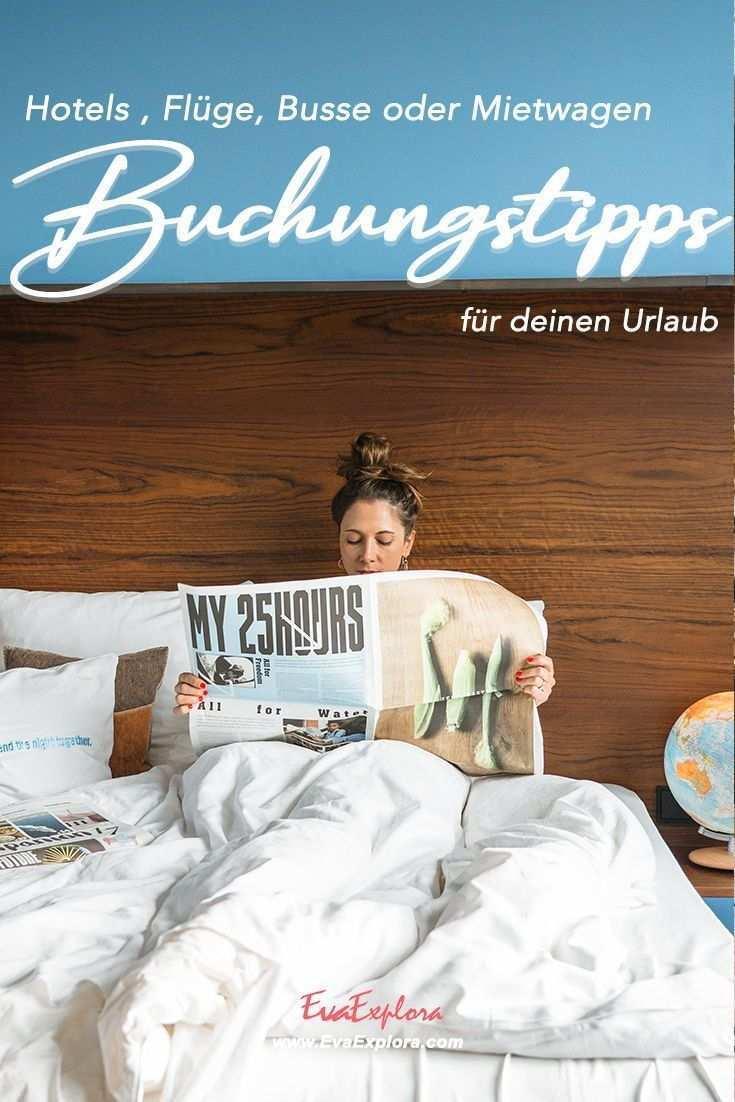 Buchungstipps Fur Deinen Urlaub Hotels Fluge Mietwagen In 2020 Reise Planen Fluge Buchen Und Reisetipps
