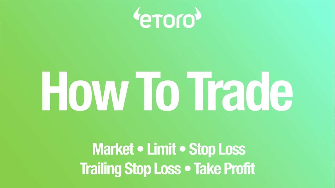 How To Place Different Types Of Orders On Etoro Market Limit Trailing Stop Loss Take Profit Youtube