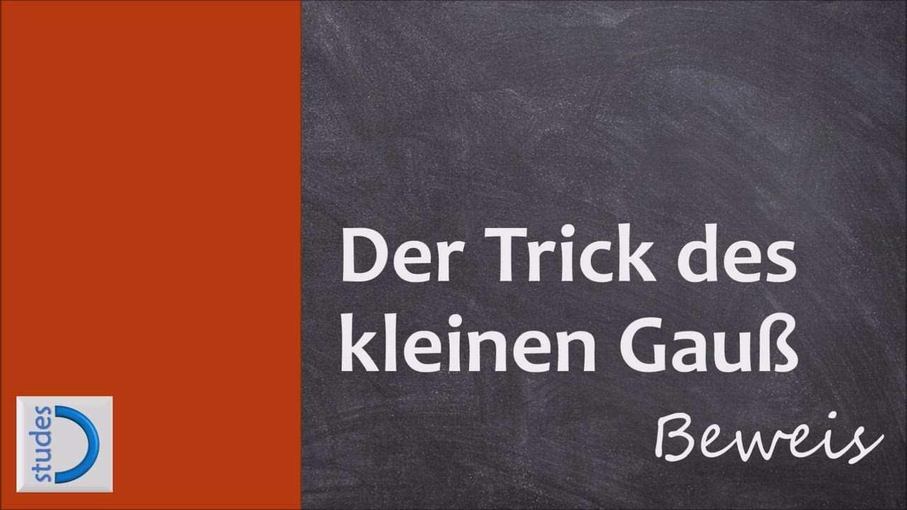 Der Trick Des Kleinen Gauss Beweis Durch Vollstandige Induktion Studes Video Vollstandige Induktion Mathe Formeln Mathe Tutorials