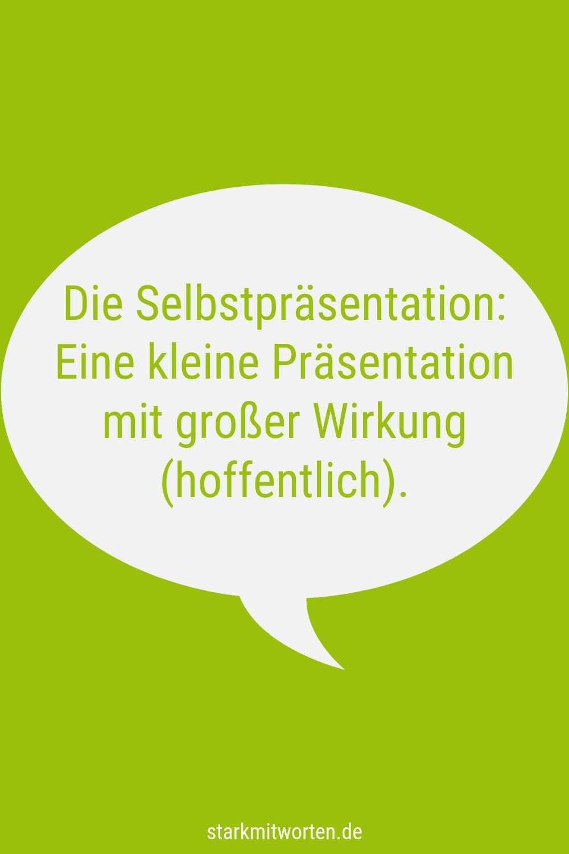 Die Selbstprasentation Eine Kleine Prasentation Mit Grosser Wirkung Prasentation Tipps Rhetorik Prasentation