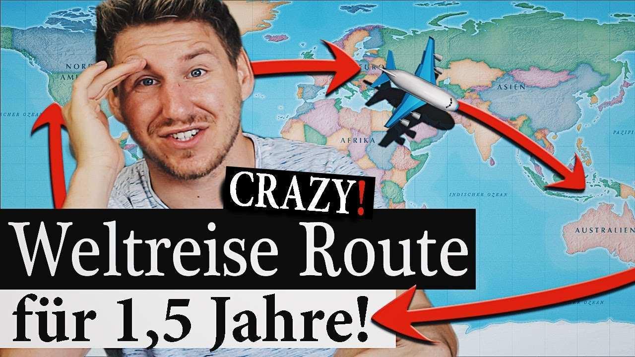 Weltreise Route Meine Traumlander Und Dauer Meiner Reise Um Die Welt Weltreise Planung Youtube