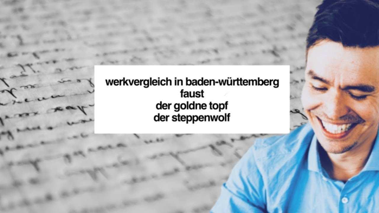 Werkvergleich In Baden Wurttemberg Faust Der Goldne Topf Der Steppenwolf Youtube