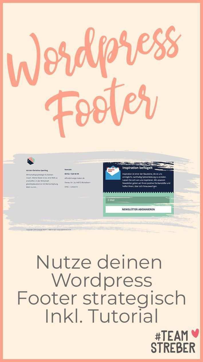 Wordpress Footer Bearbeiten Lohnt Sich Wirklich Teamstreber In 2020 Homepage Gestalten Wordpress Streber