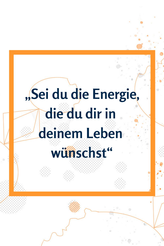 Welche Energie Mochtest Du In Deinem Leben Haben Energie Leben Ziele Erreichen