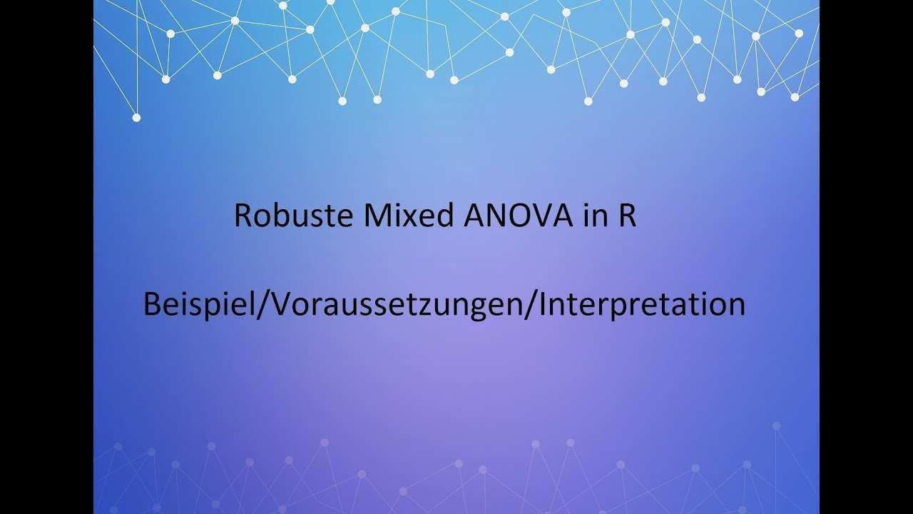Robuste Mixed Anova In R Studio Beispiel Voraussetzungen Und Interpretation Deutsch Ger Youtube
